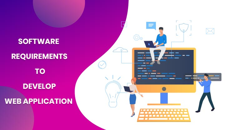 Software Requirements To Develop Web Applications