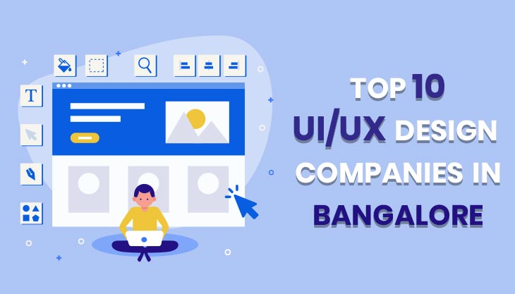 Top 10 UI/UX Design Companies In Bangalore