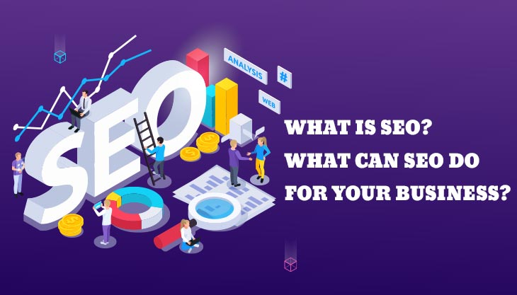 What Is SEO? What Can SEO Do For Your Business?