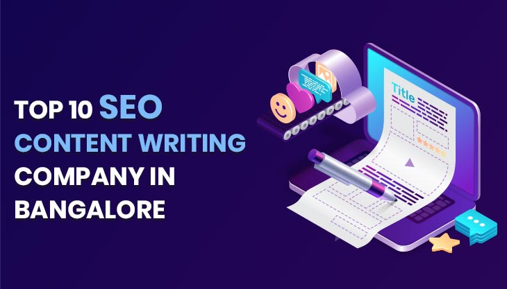 Top 10 SEO Content Writing Companies In Bangalore