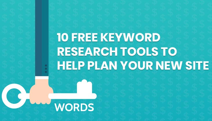 10 Free Keyword Research Tools To Help Plan Your New Site