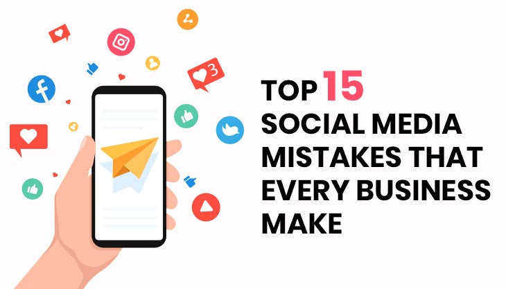Top 15 Social Media Mistakes That Every Business Make