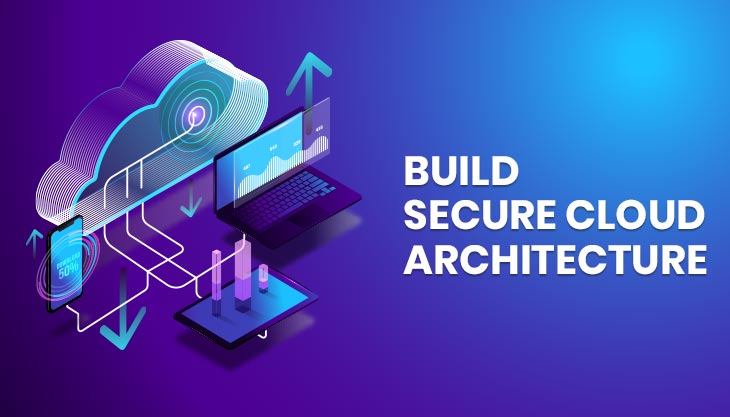 How To Build Your Secure Cloud Architecture?
