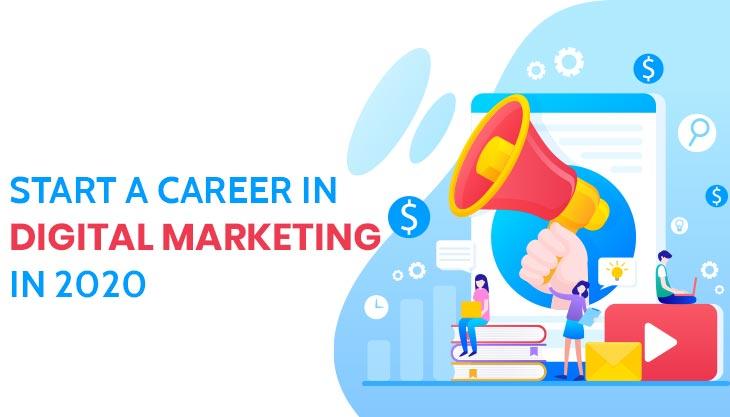 Start A Career In Digital Marketing In 2020