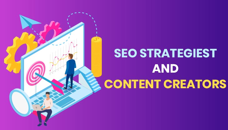 How SEO Strategists And Content Creators Should Work Together To Drive Result