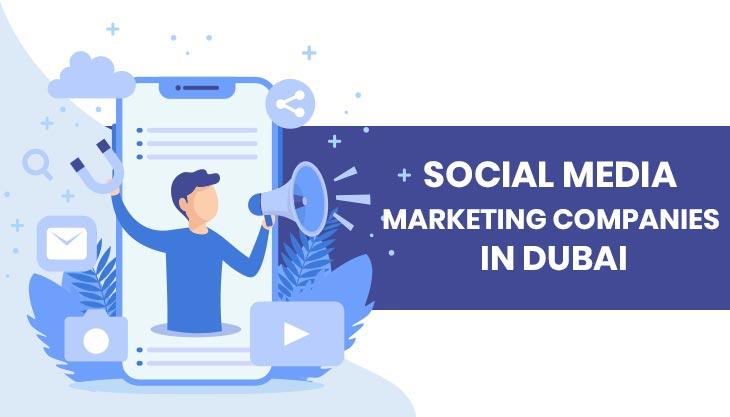 Top 10 Social Media Marketing Companies In Dubai