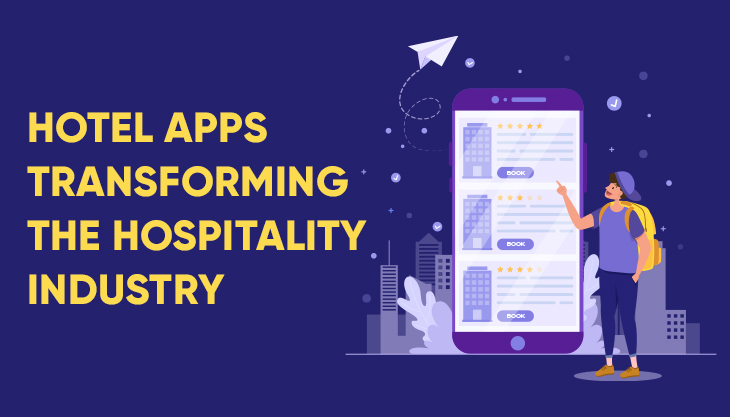 How Hotel Apps Are Transforming The Hospitality Industry?
