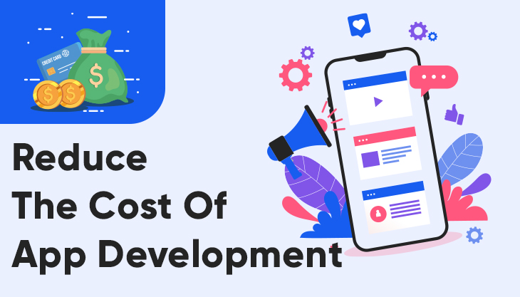 How To Reduce The Cost Of App Development?