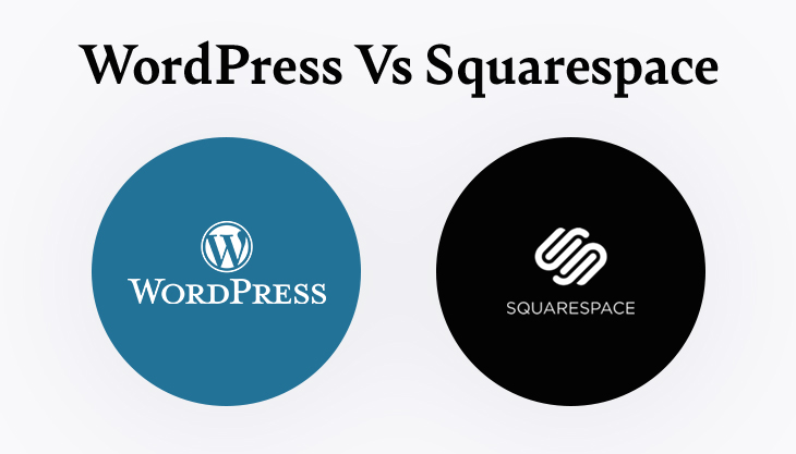 WordPress Vs Squarespace: Which Is Better To Build Your Business Website?
