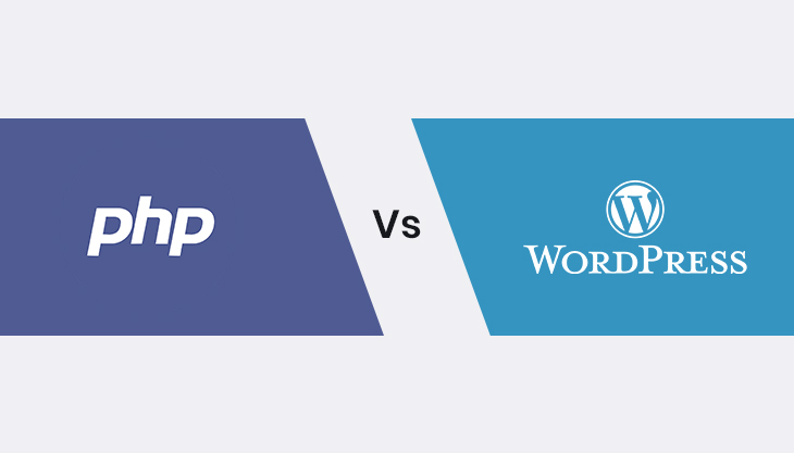 PHP Vs WordPress: How To Choose The Right One For Website?