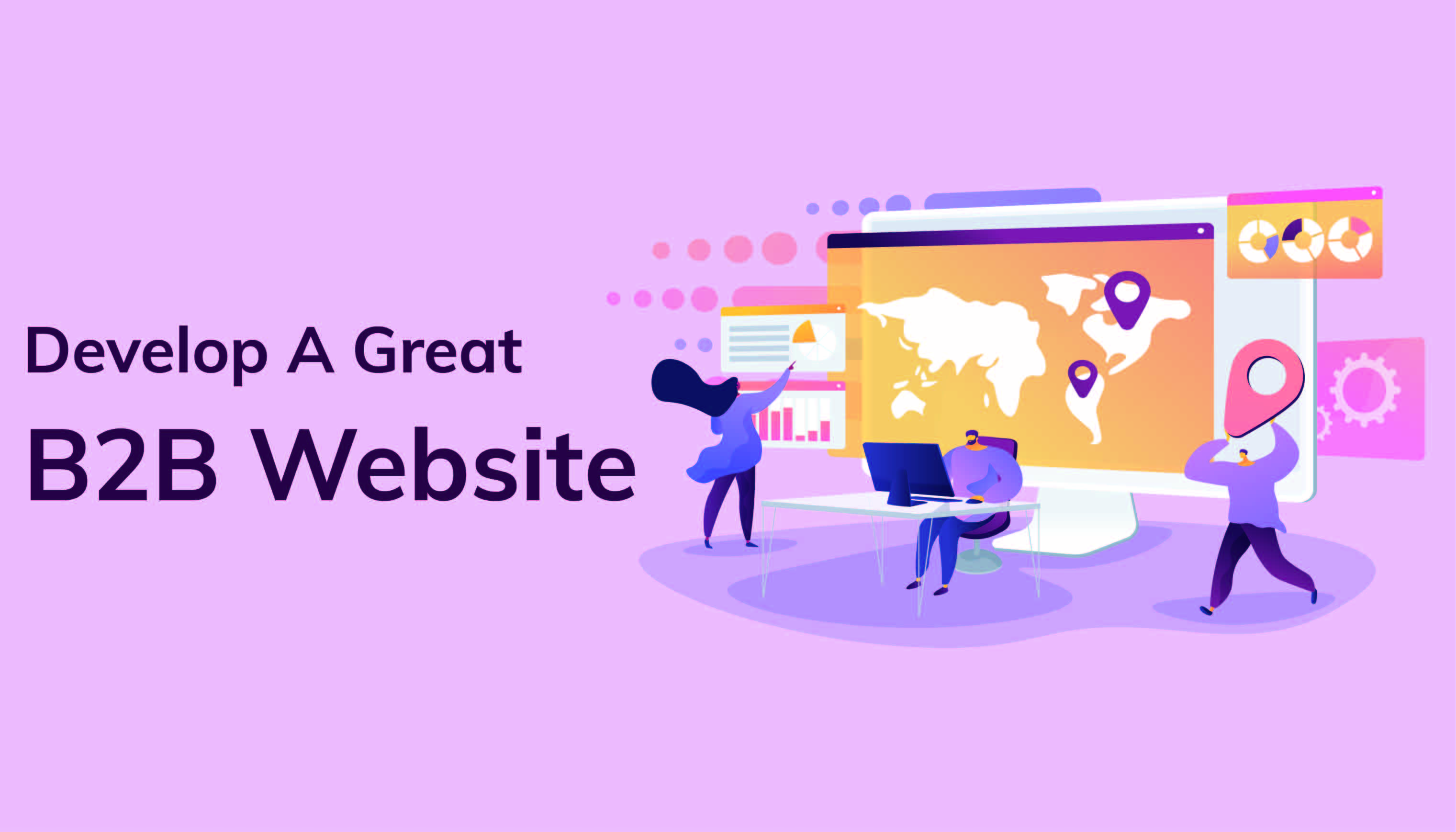 How To Develop A Great B2B Website