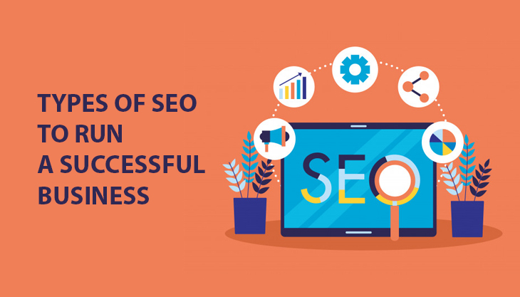 Types Of SEO You Need To Know To Run A Successful Business
