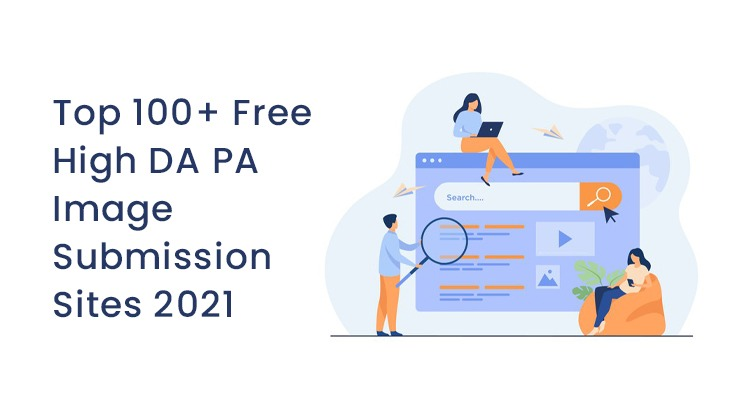 Top 100+ Free High DA PA Image Submission Sites 2021