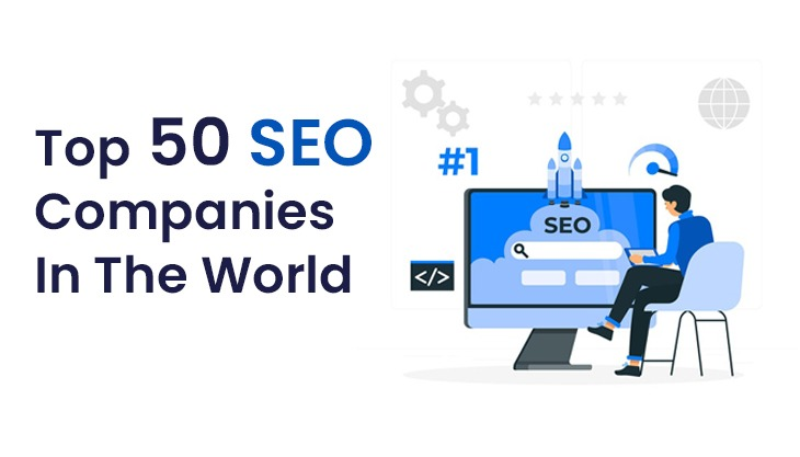 Top 50 SEO Companies In The World